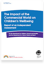 Assessing the Impact of the Commercial World on Children's Wellbeing: Report of an Independent Assessment